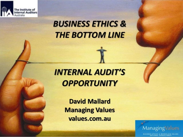 Business Ethics - Internal Audit's Opportunity to Influence Organisational Change