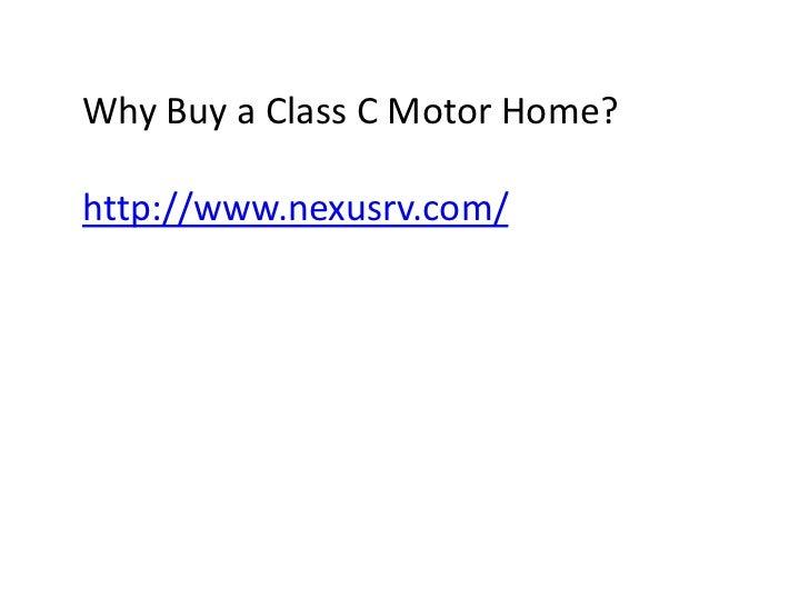 Why Buy a Class C Motor Home?http://www.nexusrv.com/