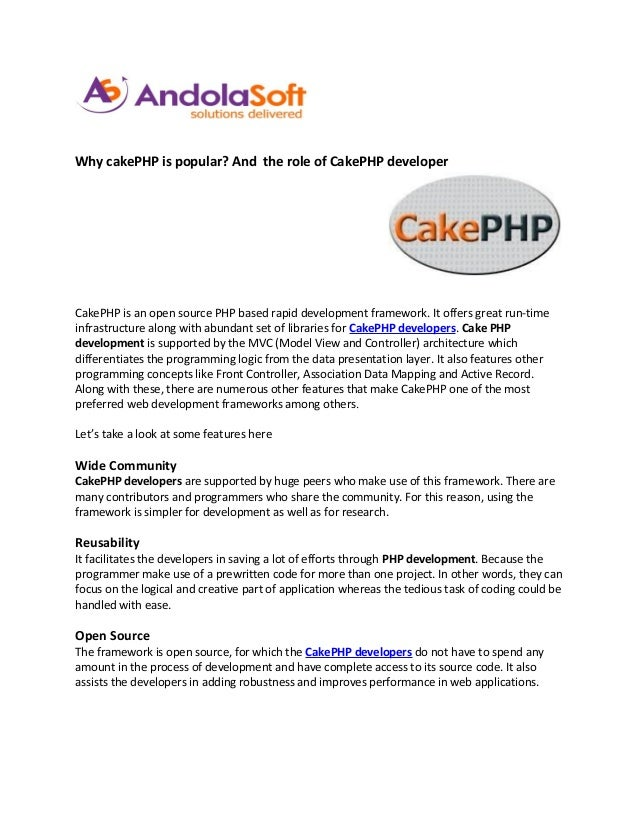 Why cakePHP is popular? And the role of CakePHP developerCakePHP is an open source PHP based rapid development framework. ...