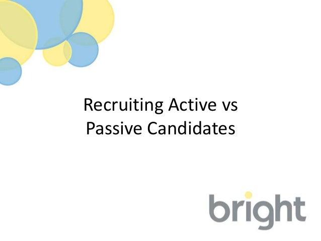 Recruiting Active versus Passive Candidates
