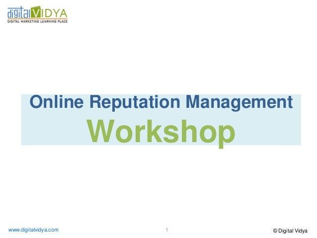 Online Reputation Management                       Workshopwww.digitalvidya.com       1      © Digital Vidya