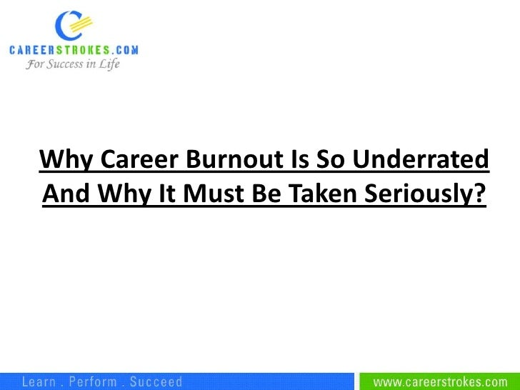 Why Career Burnout Is So UnderratedAnd Why It Must Be Taken Seriously?