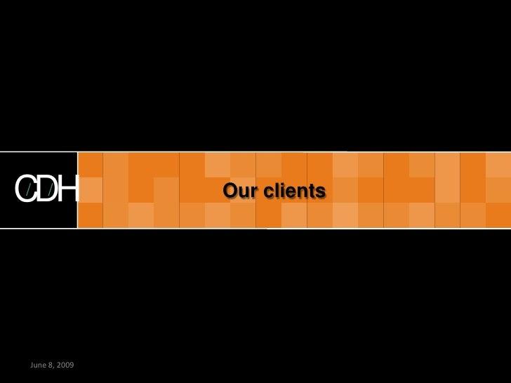 CDH   CDH            Our clients     June 8, 2009