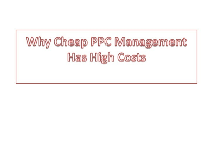 Why Cheap Ppc Management Has High Costs