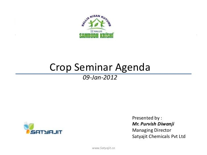 Crop Seminar Agenda      09-Jan-2012                           Presented by :                           Mr. Purvish Diwanj...