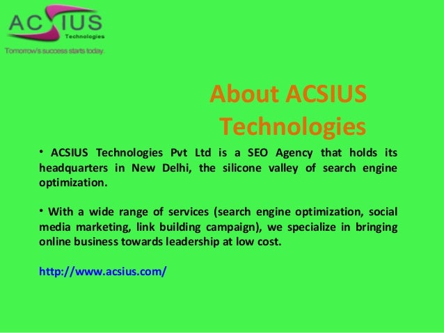 About ACSIUS Technologies • ACSIUS Technologies Pvt Ltd is a SEO Agency that holds its headquarters in New Delhi, the sili...