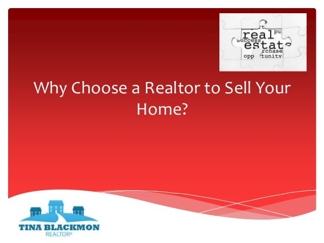 Why Choose A Realtor To Sell Your Home