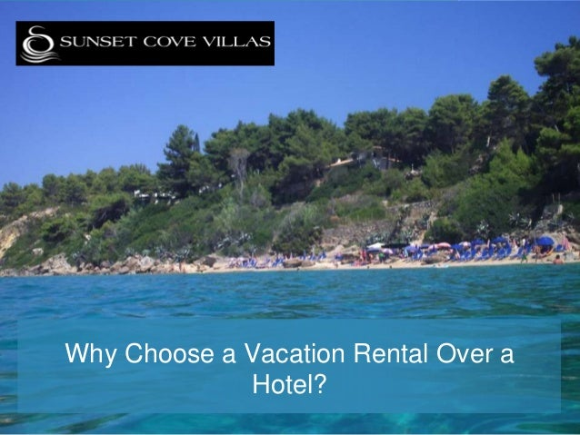 Why Choose a Vacation Rental Over a Hotel?