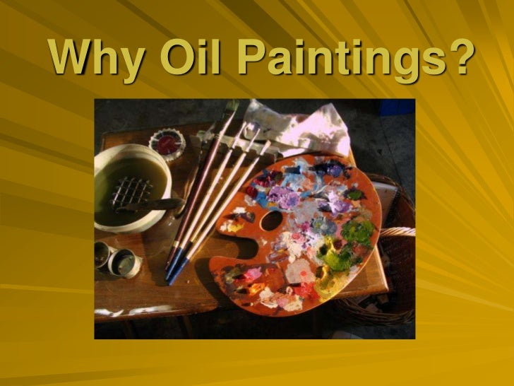 Why Oil Paintings?<br />
