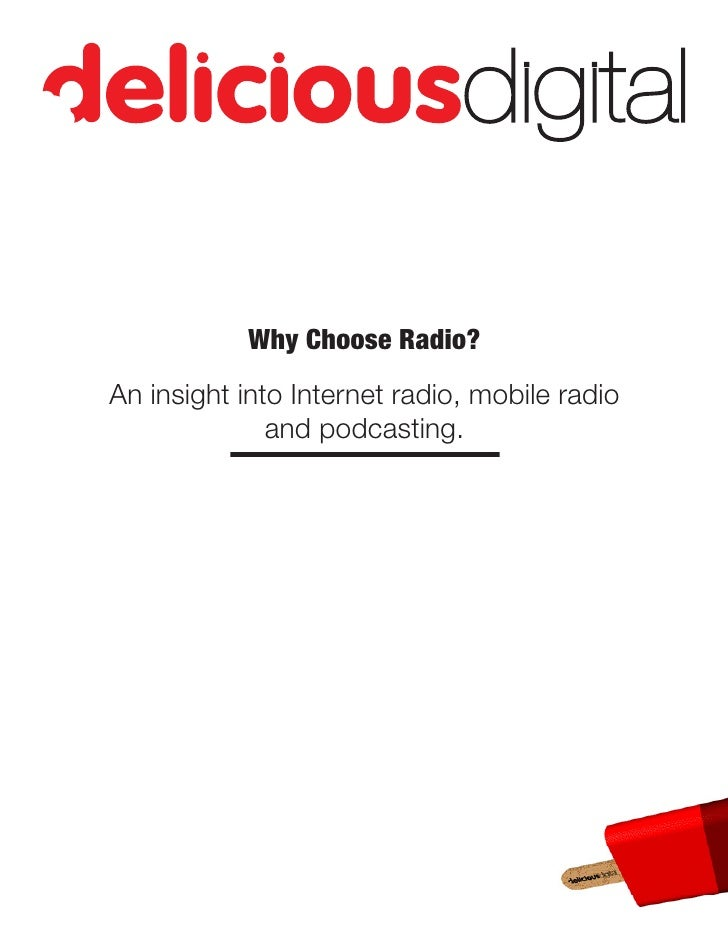 Why Choose Radio? An insight into Internet radio, mobile radio               and podcasting.