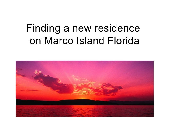 Finding a new residence  on Marco Island Florida