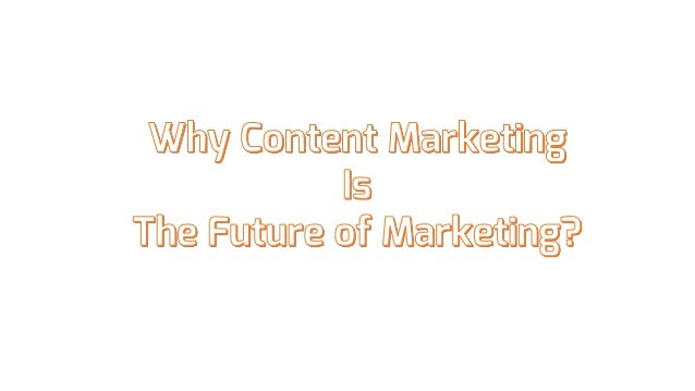 Why Content Marketing Is The Future of Internet Marketing BY EBriks Infotech