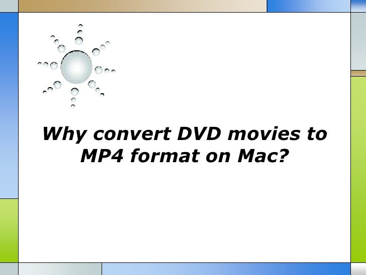 Why convert DVD movies to  MP4 format on Mac?