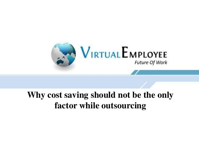 Why cost saving should not be the only factor while outsourcing