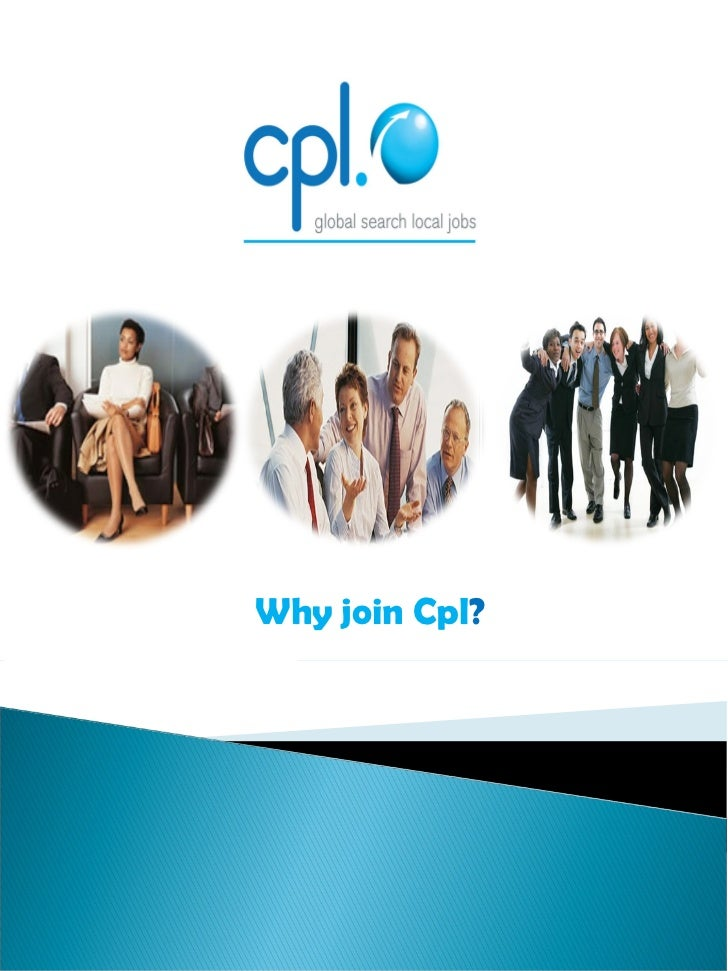 Why work for Cpl