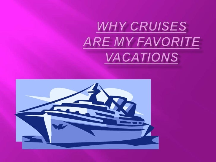 I've been on my fairshare of vacations.My all time favorite,however, was theCaribbean cruise myfamily and I took overChris...