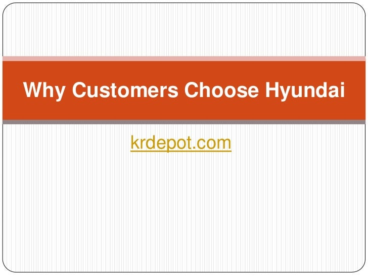 Why Customers Choose Hyundai         krdepot.com
