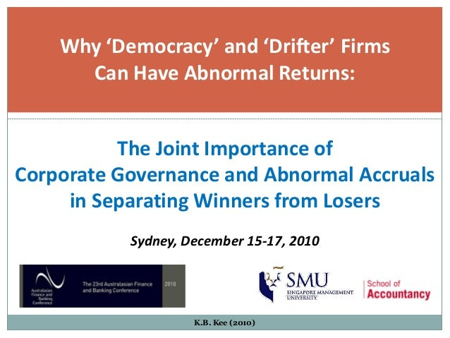 Why 'Democracy' and 'Drifter' Firms      Can Have Abnormal Returns:          The Joint Importance ofCorporate Governance a...