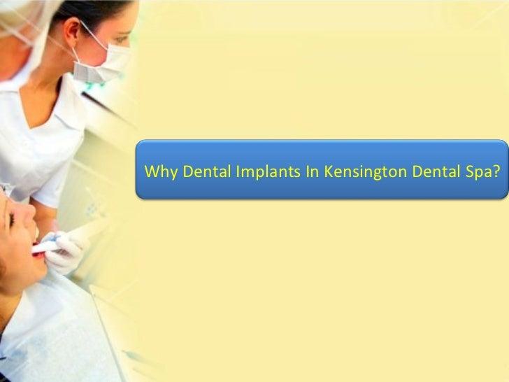 Why Dental Implants In Kensington Dental Spa?
