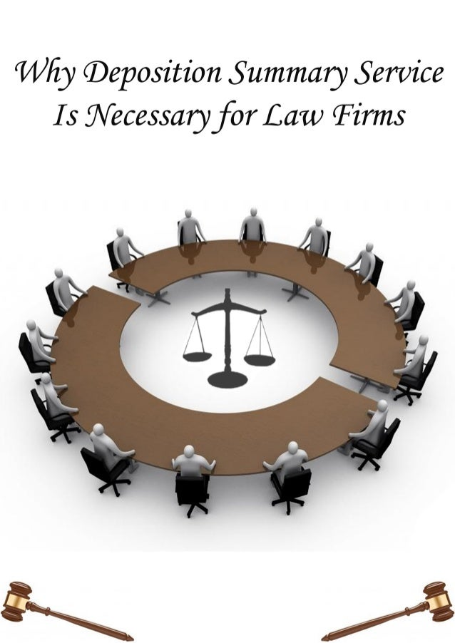 Why deposition summary service is necessary for law firms