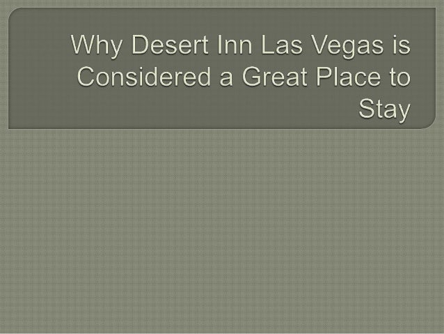 Why desert inn las vegas is considered a great place to stay