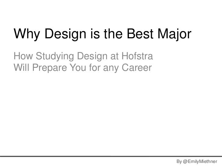 Why Design is the Best MajorHow Studying Design at HofstraWill Prepare You for any Career                                 ...