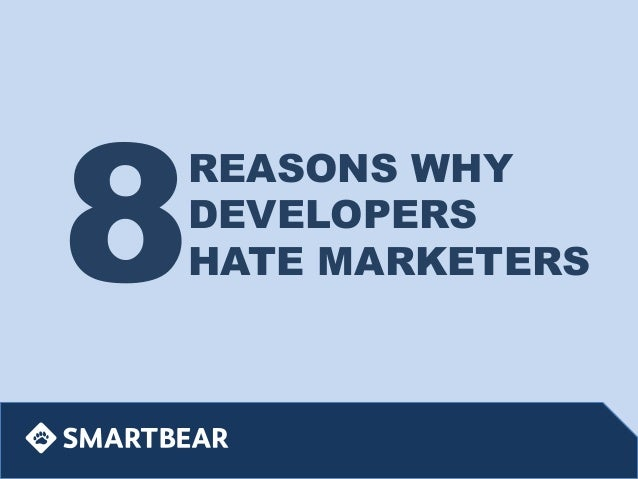 8  REASONS WHY DEVELOPERS HATE MARKETERS