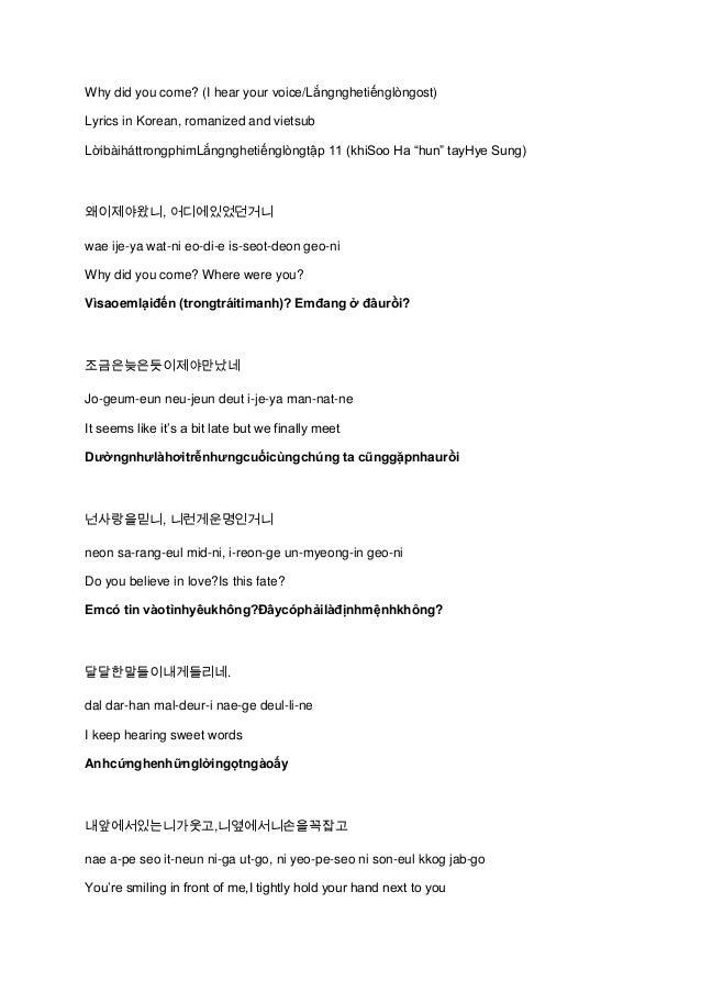 Why did you come? (I hear your voice/Lắngnghetiếnglòngost) Lyrics in Korean, romanized and vietsub LờibàiháttrongphimLắngn...