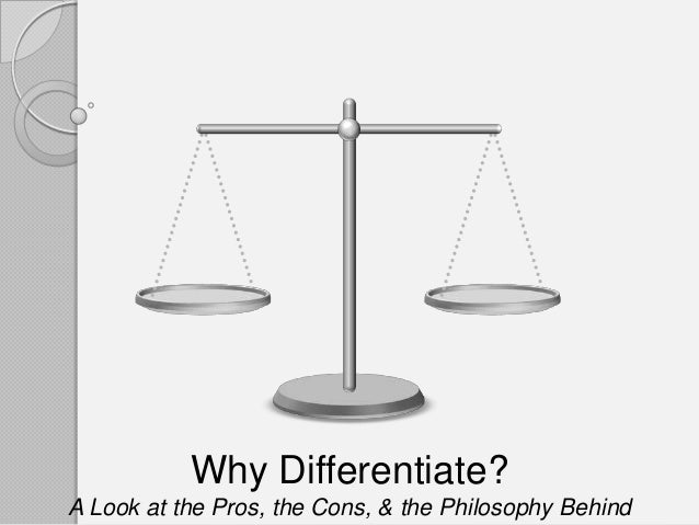 Why Differentiate?A Look at the Pros, the Cons, & the Philosophy Behind