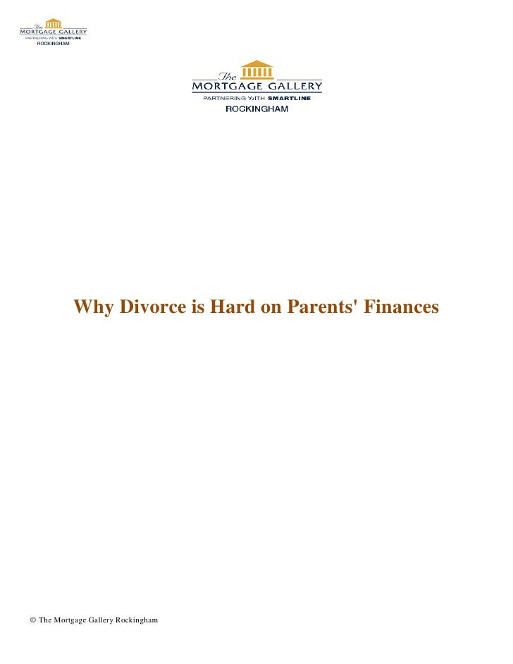 Why Divorce is Hard on Parents Finances© The Mortgage Gallery Rockingham