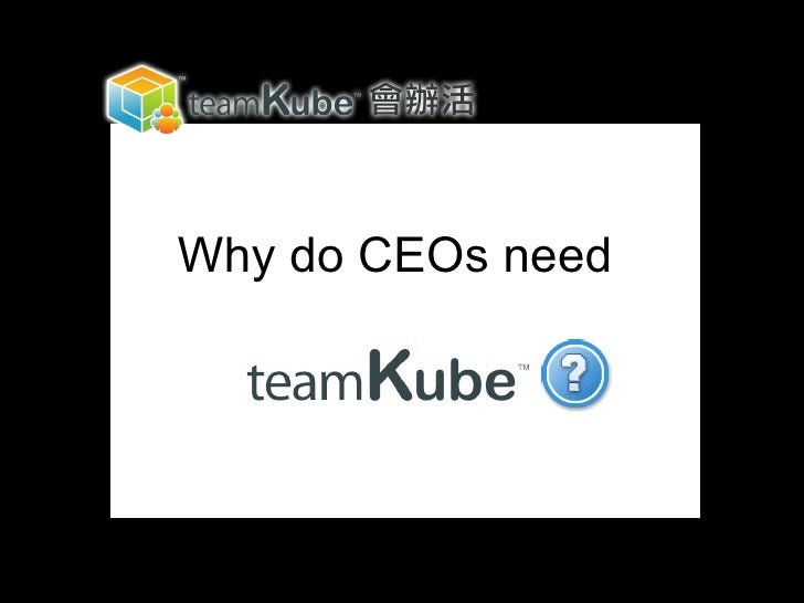 Why Do CEOs Need teamKube?