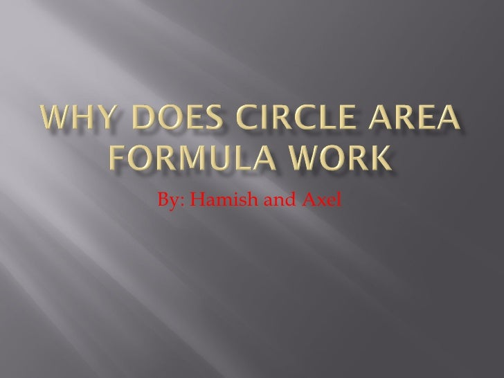 Why Does Circle Area Formula Work
