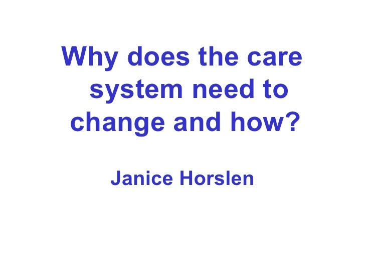 Why Does The Care System Need To Change And How