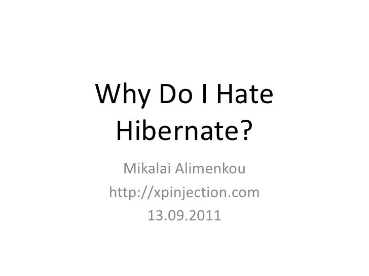 Why Do I Hate Hibernate?