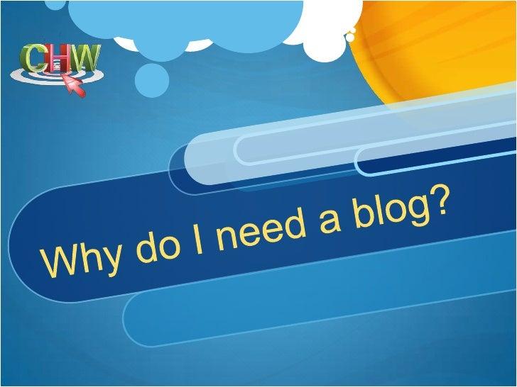 Why do I need a blog
