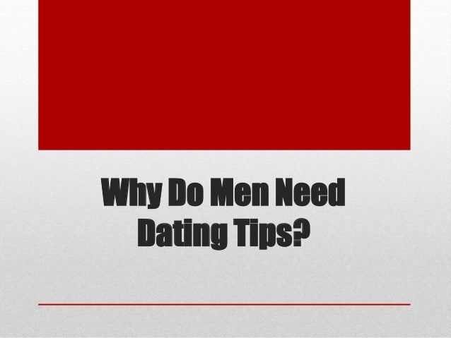 Why Do Men Need Dating Tips?