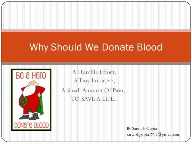 A Humble Effort, ATiny Initiative, A Small Amount Of Pain.. TO SAVE A LIFE.. Why Should We Donate Blood By Saransh Gupta s...