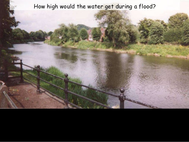 How high would the water get during a flood?
