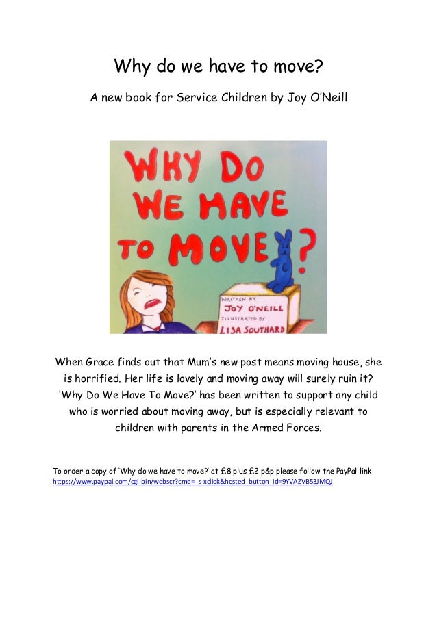 Why do we have to move?          A new book for Service Children by Joy O'NeillWhen Grace finds out that Mum's new post me...