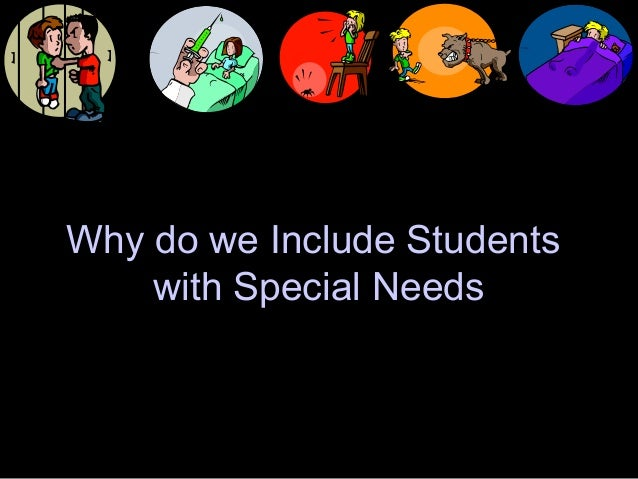 Why do we include students with special needs
