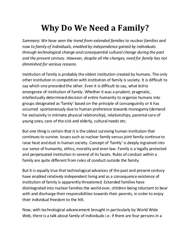 Why Do We Need a Family?Summary: We have seen the trend from extended families to nuclear families andnow to family of ind...