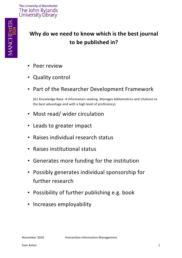 Why do we need to know which is the best journal                 to be published in?   • Peer review   • Quality control  ...