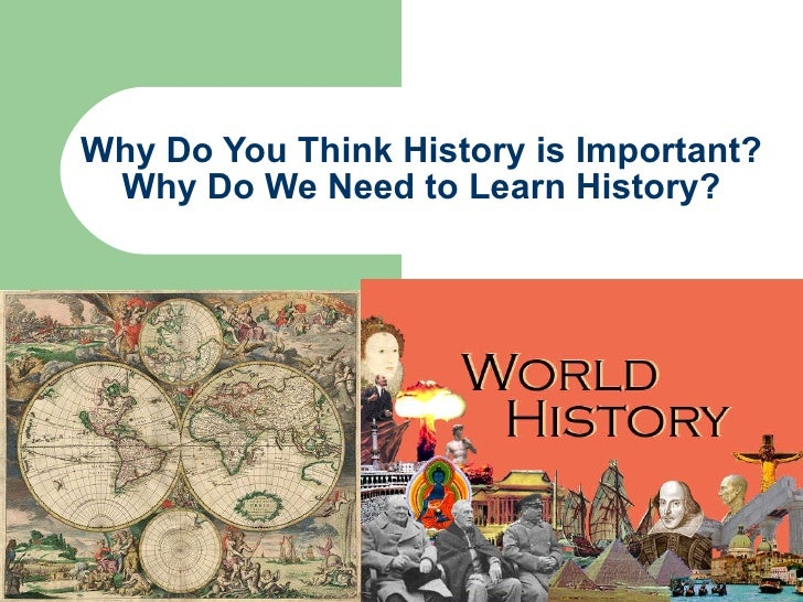 the importance of history essay