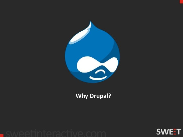 Why Drupal CMS?
