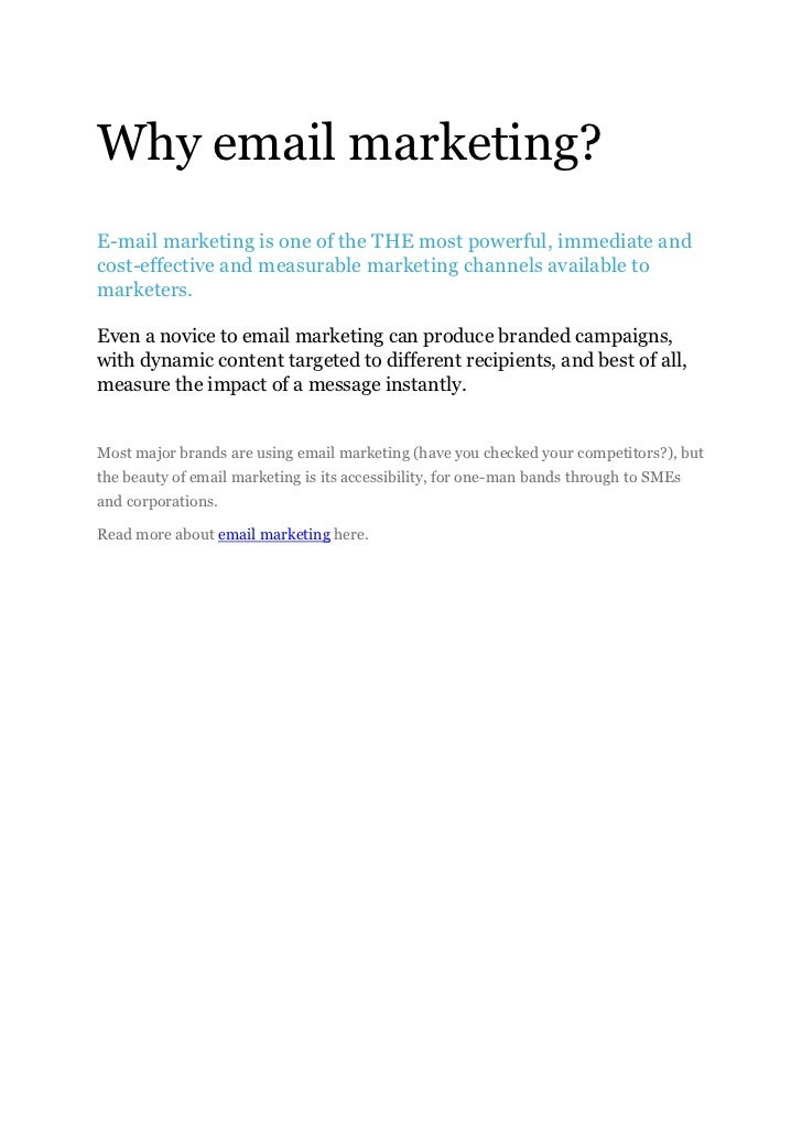 Why email marketing?<br />E-mail marketing is one of the THE most powerful, immediate and cost-effective and measurable ma...
