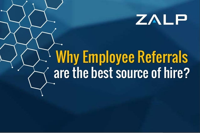 Why employee referrals are the best source of hire - Zalp
