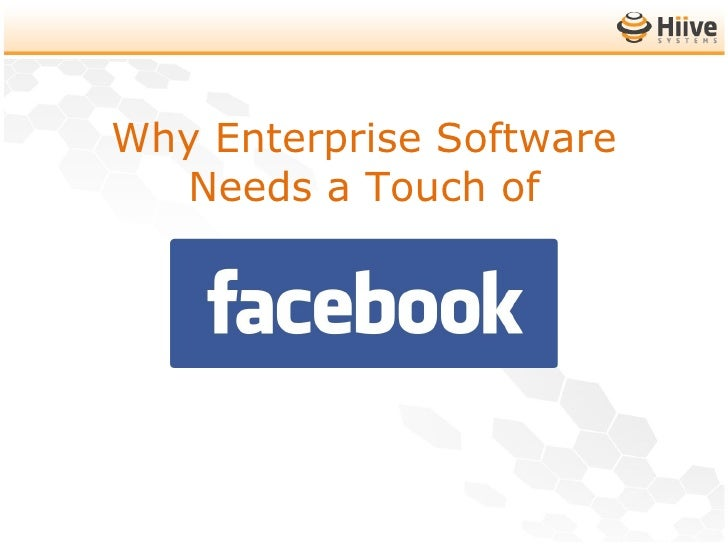 Why Enterprise Apps Need A Touch Of Facebook