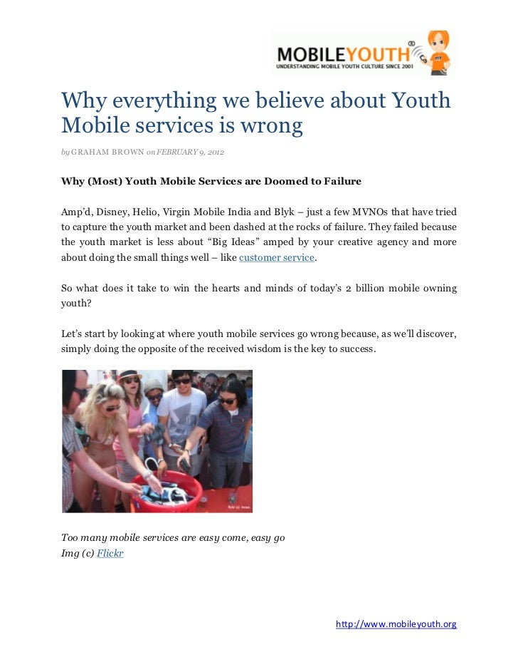 Why everything we believe about YouthMobile services is wrongby GRAHAM BROWN on FEBRUARY 9, 2012Why (Most) Youth Mobile Se...