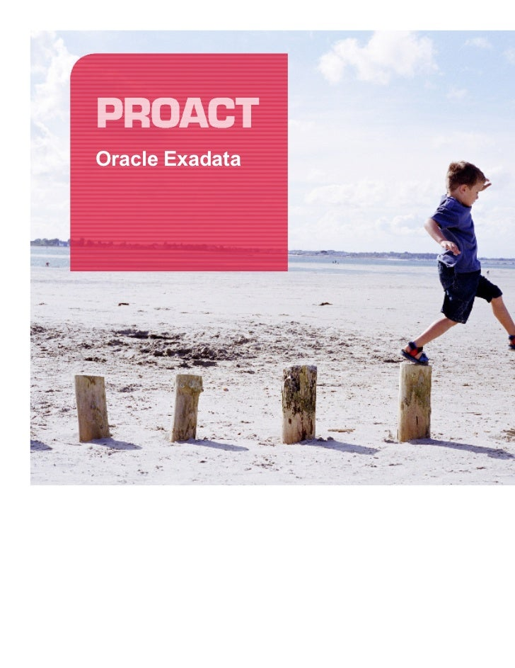 Why Exadata wins - real exadata case studies from Proact portfolio - Fabien de Visser and Frits Hoogland