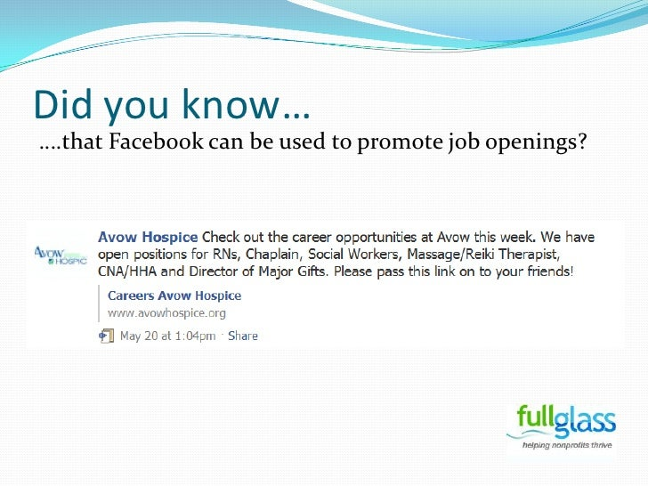 Did you know…<br />….that Facebook can be used to promote job openings?<br />